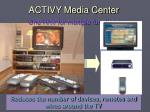 activy media center one h w for multiple functions