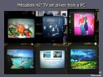 mitsubishi 42 tv set driven from a pc