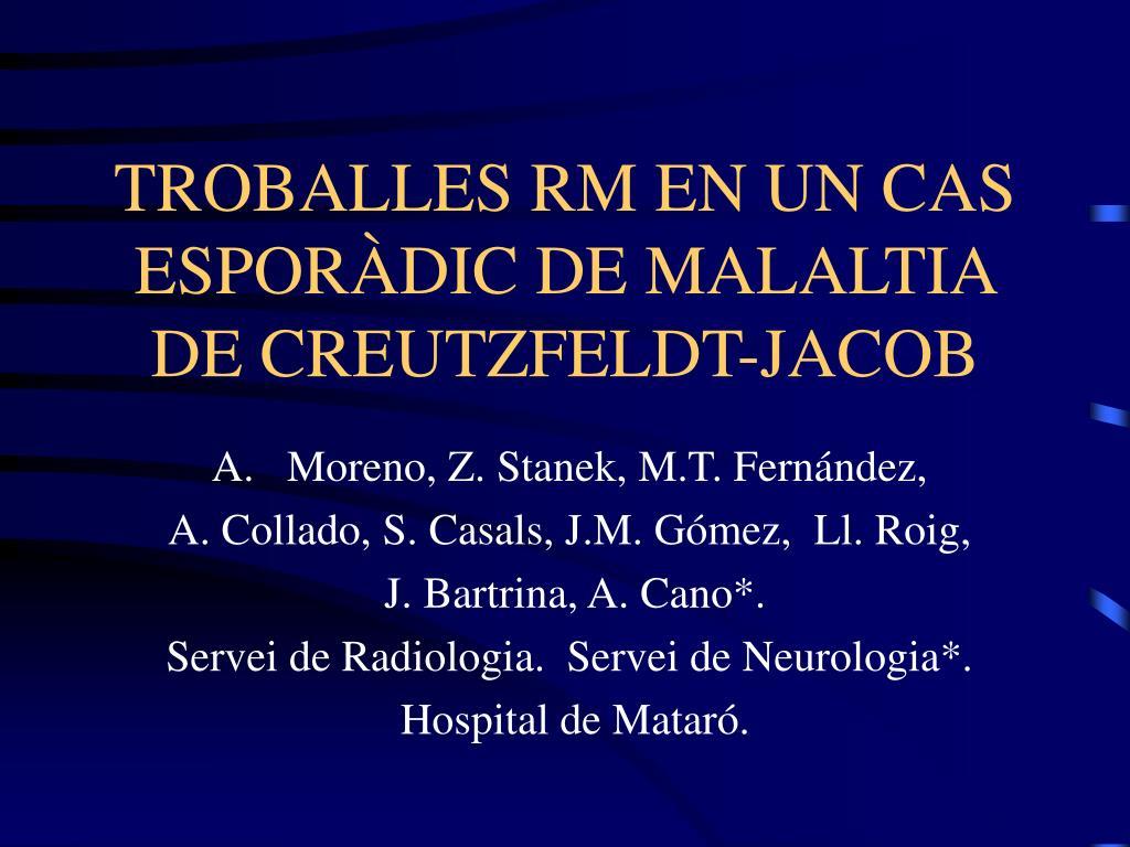 troballes rm en un cas espor dic de malaltia de creutzfeldt jacob l.