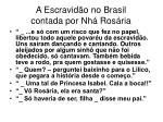 a escravid o no brasil contada por nh ros ria