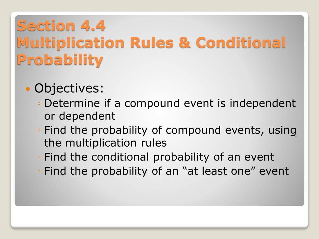 section 4 4 multiplication rules conditional probability l.