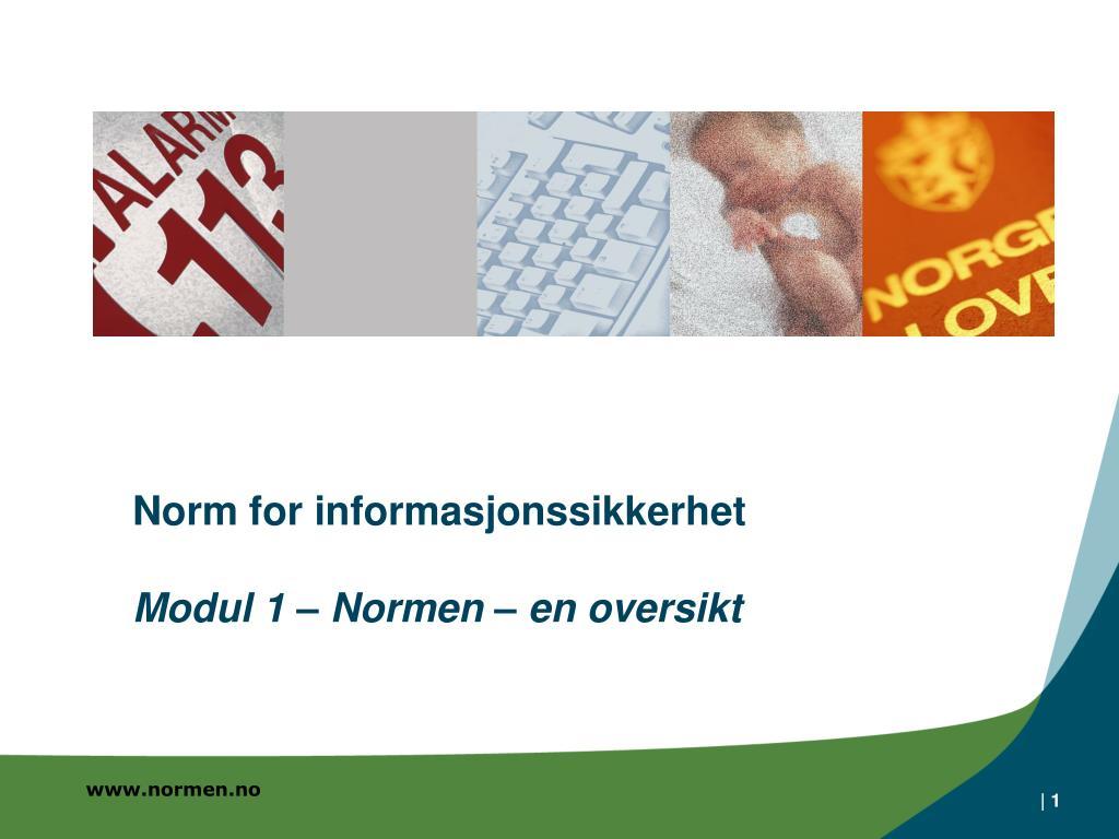 norm for informasjonssikkerhet modul 1 normen en oversikt l.