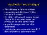 inactivation enzymatique