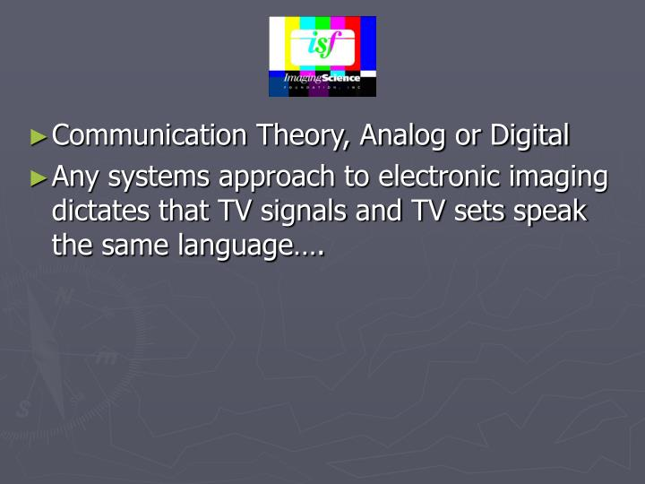 Communication Theory, Analog or Digital