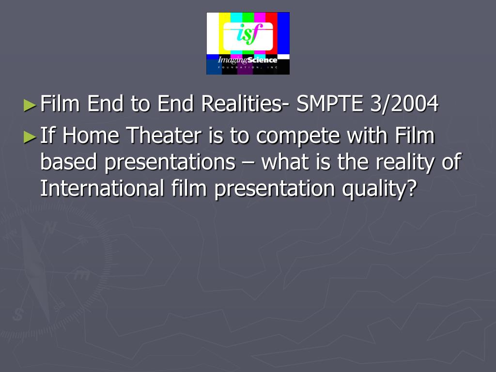 Film End to End Realities- SMPTE 3/2004
