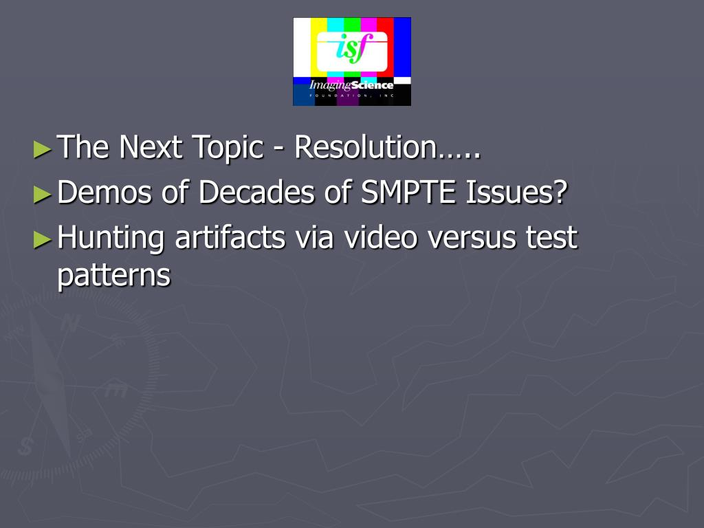 The Next Topic - Resolution…..