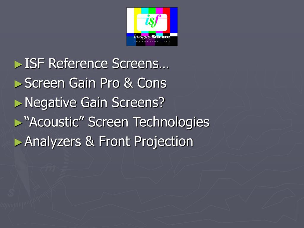 ISF Reference Screens…