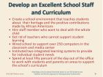 develop an excellent school staff and curriculum