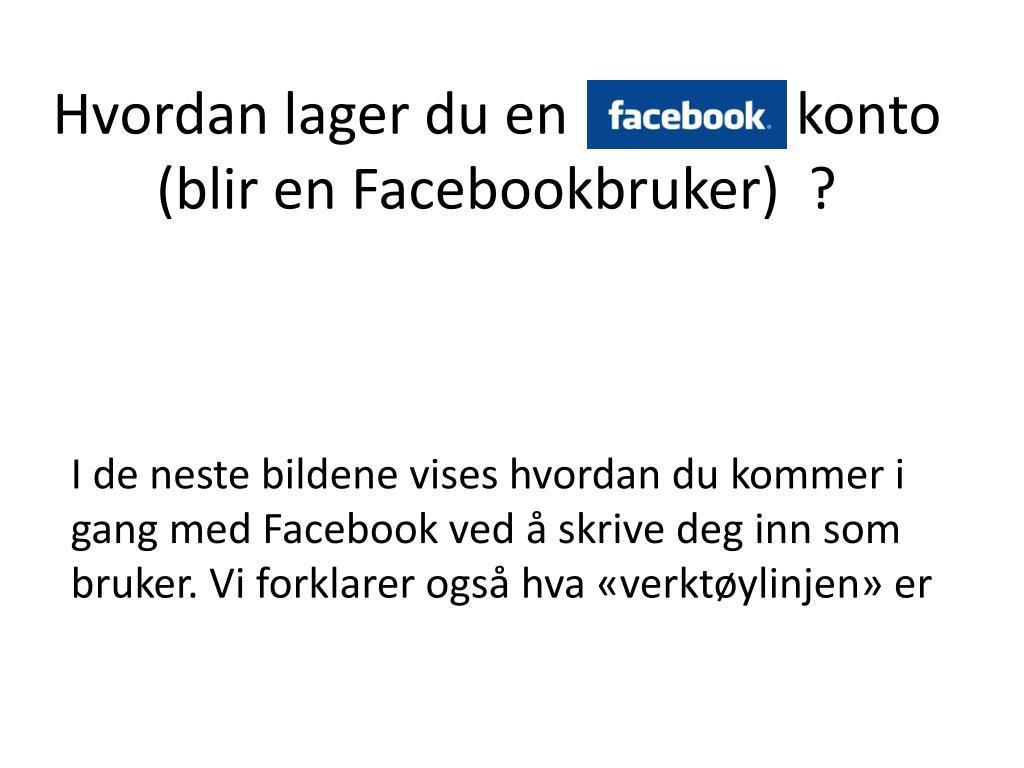 hvordan lager du en konto blir en facebookbruker l.