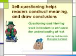 self questioning helps readers construct meaning and draw conclusions