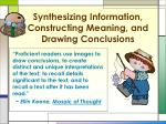 synthesizing information constructing meaning and drawing conclusions