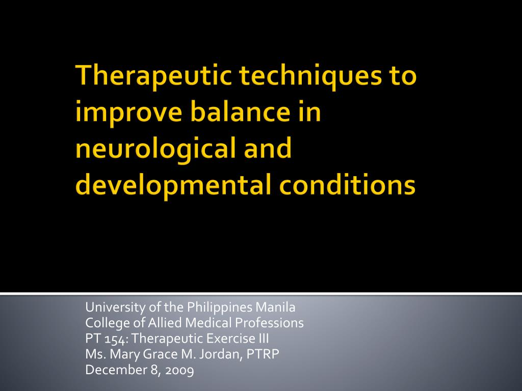 therapeutic techniques to improve balance in neurological and developmental conditions l.