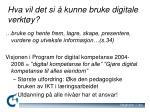 hva vil det si kunne bruke digitale verkt y