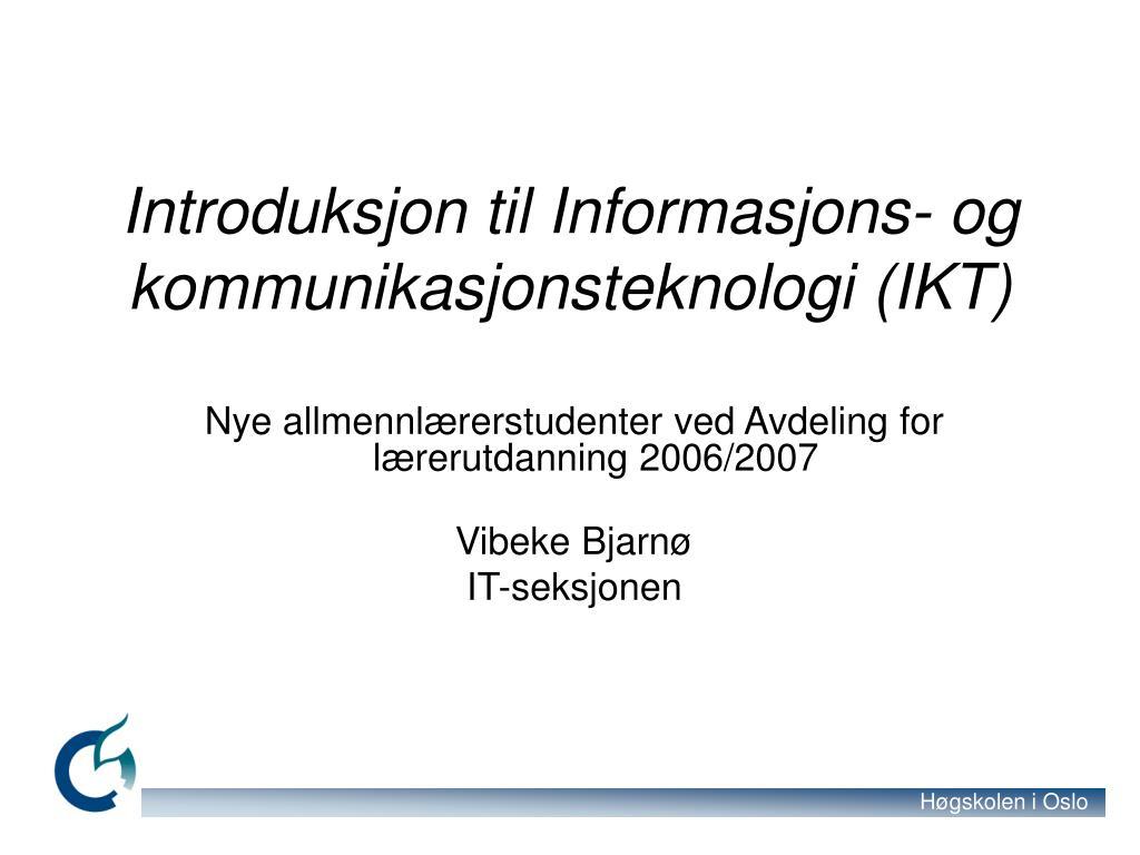 introduksjon til informasjons og kommunikasjonsteknologi ikt l.