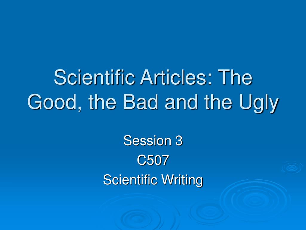 scientific articles the good the bad and the ugly l.