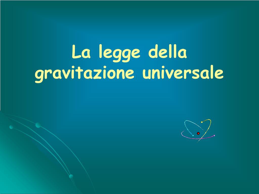 la legge della gravitazione universale l.