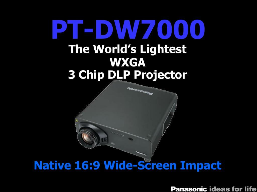 PT-DW7000