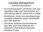 liquidity management interest enhancement
