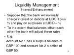 liquidity management interest enhancement29