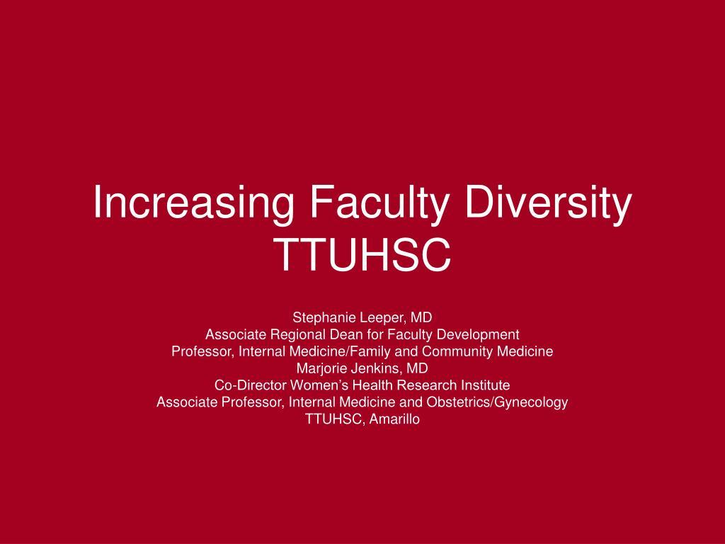 increasing faculty diversity ttuhsc l.