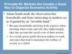 principle 6 markets are usually a good way to organize economic activity1