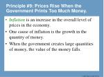 principle 9 prices rise when the government prints too much money