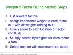 weighted factor rating method steps