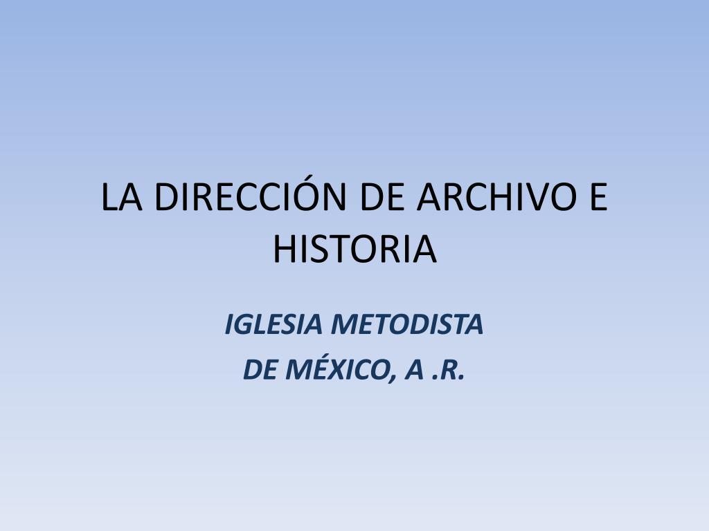 la direcci n de archivo e historia l.