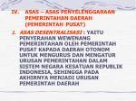 iv asas asas penyelenggaraan pemerintahan daerah pemerintah pusat