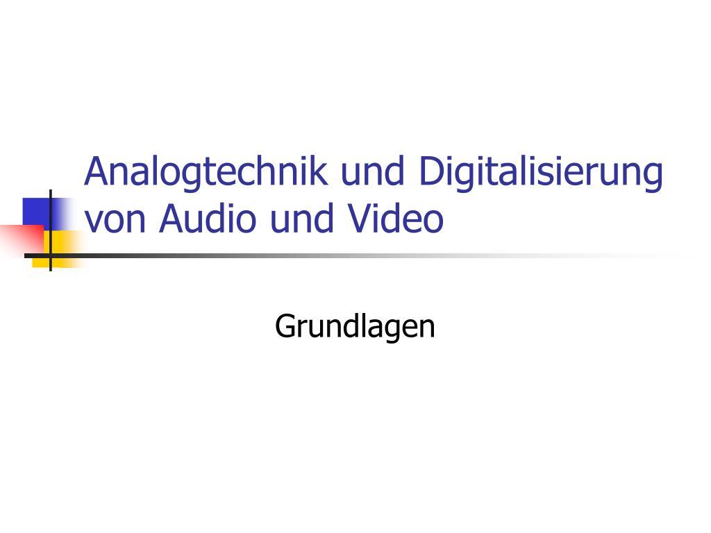 analogtechnik und digitalisierung von audio und video l.