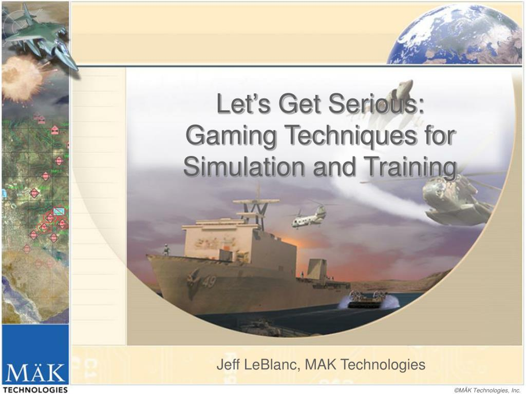 let s get serious gaming techniques for simulation and training l.