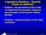 legislative briefing special power of attorney