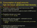 b consumption of small amounts high risk tissue advanced meat recovery18