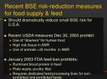 recent bse risk reduction measures for food supply feed