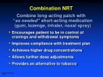combination nrt