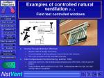 examples of controlled natural ventilation 1 field test controlled windows