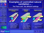 examples of controlled natural ventilation 5 the franc unit the different settings