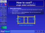 how to cool 2 single sided ventilation