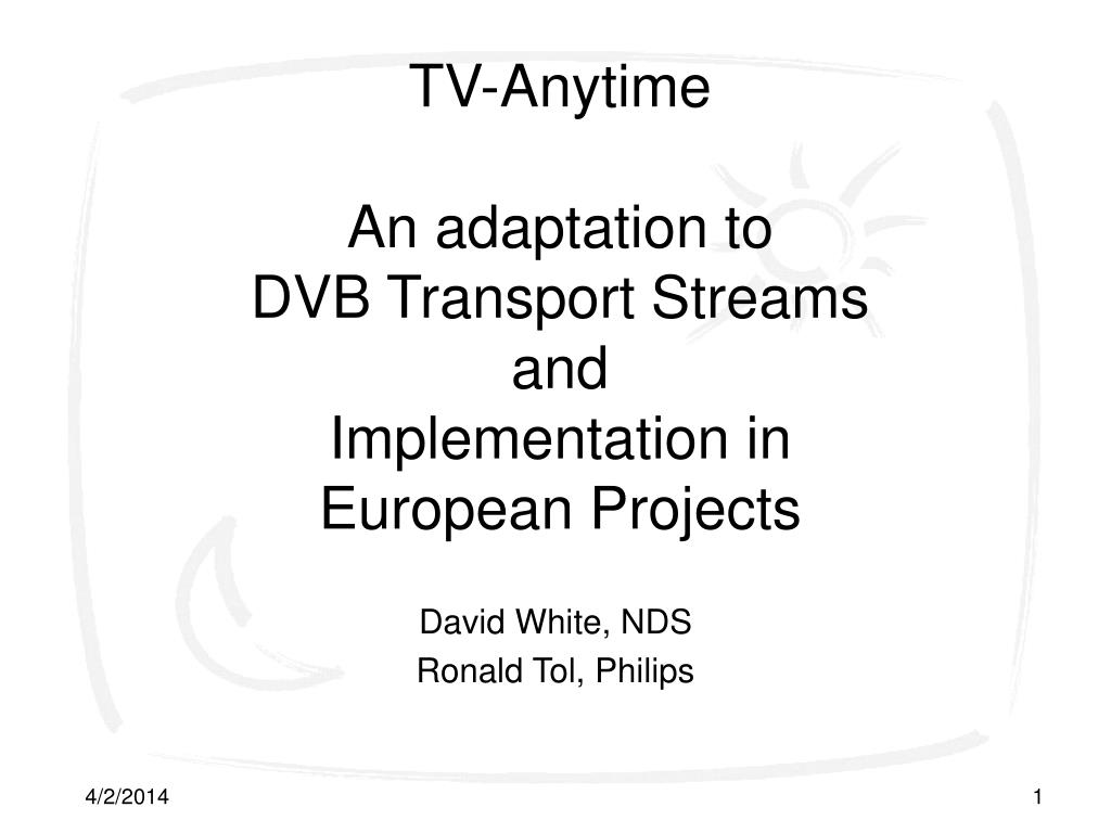 tv anytime an adaptation to dvb transport streams and implementation in european projects l.