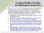 locating multiple facilities for witherspoon automotive