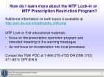 how do i learn more about the mtf lock in or mtf prescription restriction program