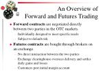 an overview of forward and futures trading
