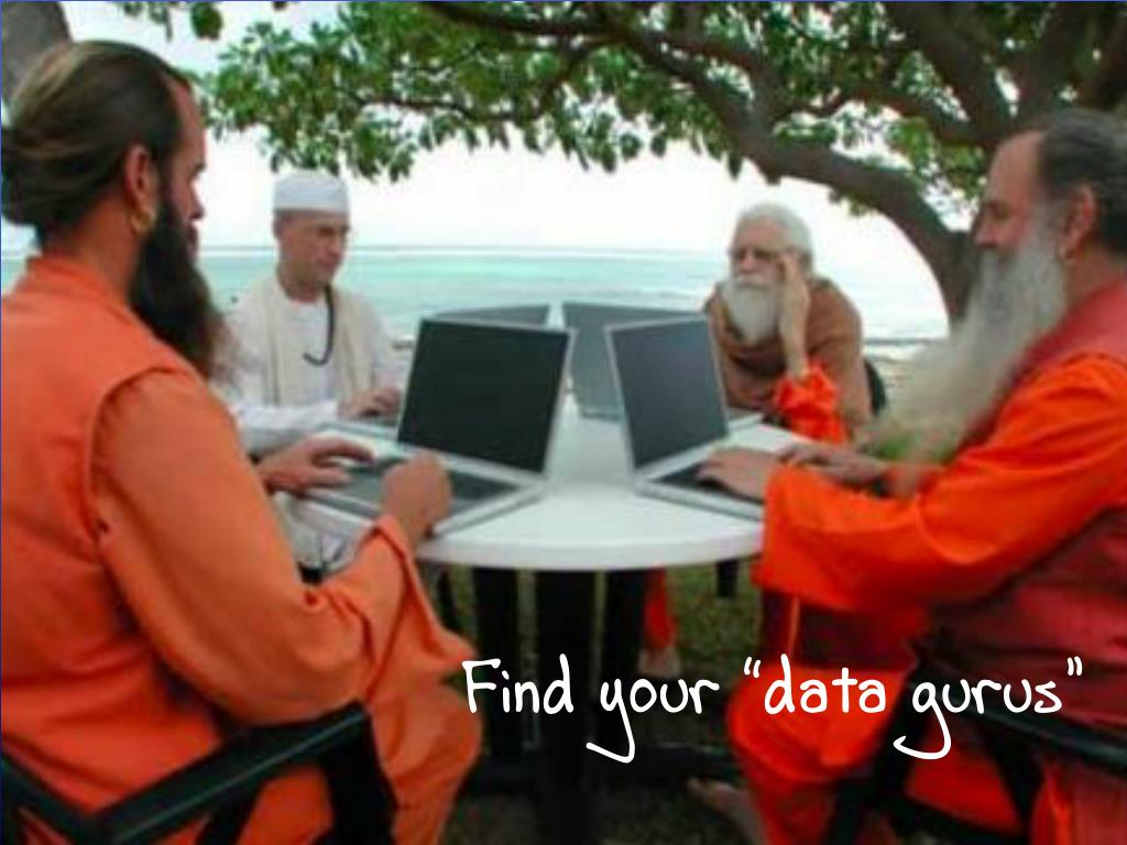 "Find your ""data gurus"""