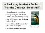 a backstory in alaska packers was the contract doubtful