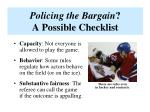 policing the bargain a possible checklist