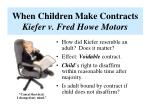 when children make contracts kiefer v fred howe motors