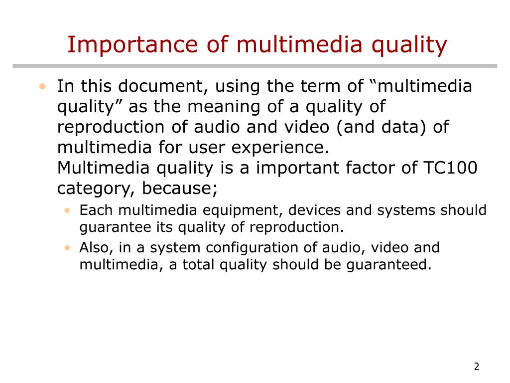 Importance of multimedia quality