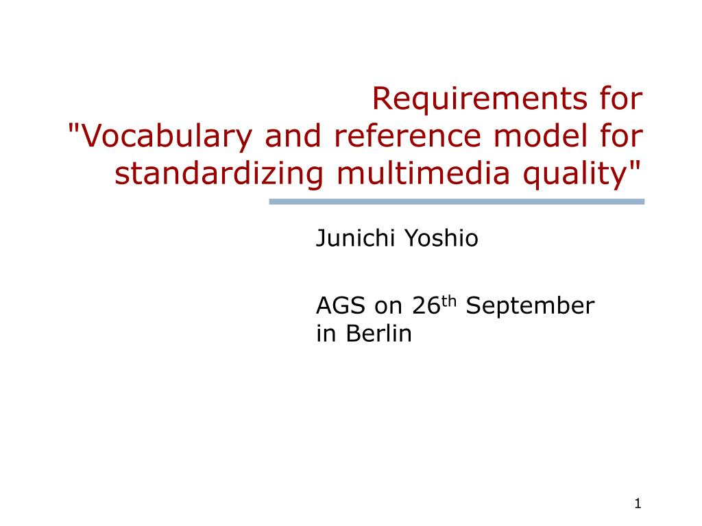 requirements for vocabulary and reference model for standardizing multimedia quality l.