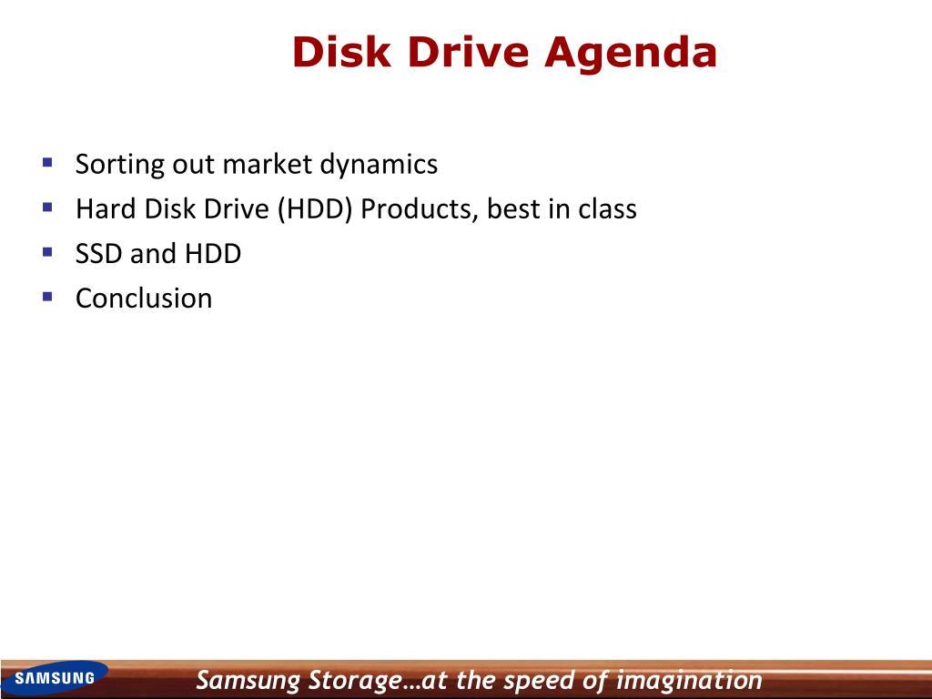 Disk Drive Agenda