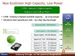 new ecogreen high capacity low power